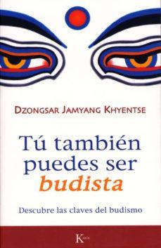 tú también puedes ser budista (ebook)-dzongsar jamyang khyentse-9788472459427