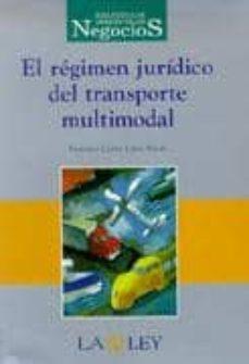 Descargar EL REGIMEN JURIDICO DEL TRANSPORTE MULTIMODAL gratis pdf - leer online
