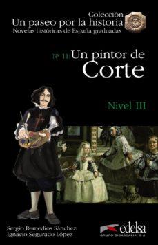Descarga gratuita de libros digitales UN PINTOR DE CORTE 9788477116127