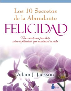 diez secretos de la felicidad abundante-adam j. jackson-9788478088027