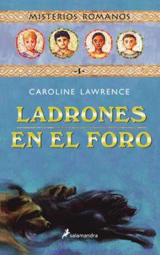 misterios romanos i :ladrones en el foro-caroline lawrence-9788478887927