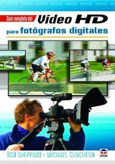 guia completa del video hd para fotografos digitales-rob sheppard-michael guncheon-9788479029227