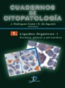 Descarga libros gratis en pdf. CUADERNOS DE CITOPATOLOGIA (T. 1): LIQUIDOS ORGANICOS: ASCITICO, PLEURAL Y PERICARDICO 9788479785727