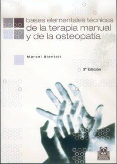 Libros gratis para descargar para ipad 2 BASES ELEMENTALES TECNICAS DE LA TERAPIA MANUAL Y DE LA OSTEOPATI A 9788480192927