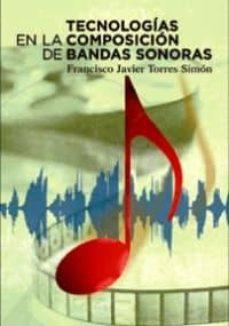 Descargar TECNOLOGIAS EN LA COMPOSICION DE BANDAS SONORAS gratis pdf - leer online