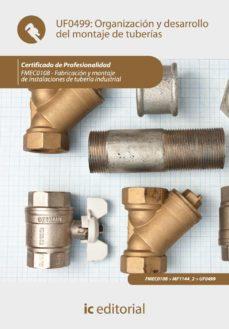 (i.b.d.)organizacion y desarrollo del montaje de tuberias. fmec0108 fabricacion y montaje de instalaciones de tuberia       industrial-9788483649527