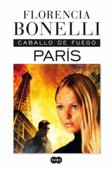 eBooks para kindle best seller CABALLO DE FUEGO. PARIS MOBI PDB 9788483653227 (Spanish Edition)