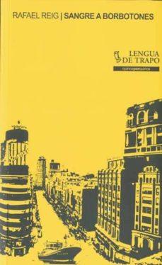 Libro gratis en línea descarga pdf SANGRE A BORBOTONES (Literatura española)