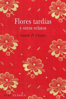 Libros de audio en línea de forma gratuita sin descarga FLORES TARDIAS Y OTROS CUENTOS de ANTON PAVLOVICH CHEJOV