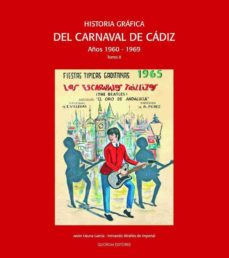 Mrnice.mx Historia Grafica Del Carnaval De Cadiz: Años 1960-1969 (T. Ii) Image