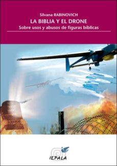 LA BIBLIA Y EL DRONE - SILVANA RABINOVICH | Triangledh.org