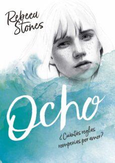 OCHO | REBECA STONES | Comprar libro 9788490438527