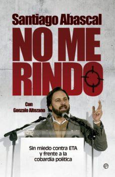 Cronouno.es No Me Rindo: Sin Miedo Contra Eta Y Frente A La Cobardia Politica Image