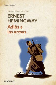 Descargar archivo ebook gratis ADIÓS A LAS ARMAS (Literatura española) de ERNEST HEMINGWAY 9788490622827