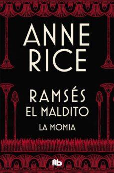 Ebook descargar torrent gratis LA MOMIA (O RAMSES EL MALDITO) de ANNE RICE 9788490705827 en español