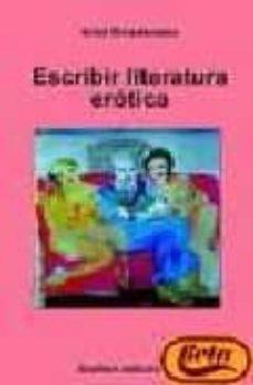 escribir literatura erotica-ariel rivadeneira-9788493518127