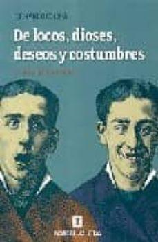 Emprende2020.es De Locos, Dioses, Deseos Y Costumbres: Cronicas Del Manicomio Image