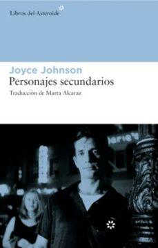 Descargar libros electrónicos búsqueda de libros de Google PERSONAJES SECUNDARIOS ePub (Literatura española) 9788493591427 de JOYCE JOHNSON