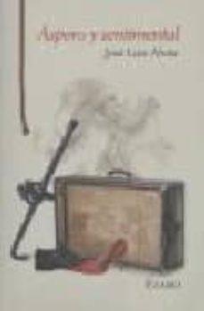 Rapidshare descargar gratis ebooks pdf ASPERO Y SENTIMENTAL 9788493646127 de JOSE LUIS ALVITE  in Spanish