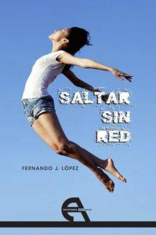 Descargas gratuitas de libros más vendidos SALTAR SIN RED iBook 9788494096327 de FERNANDO J. LOPEZ