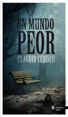 Descargar amazon ebooks a kobo UN MUNDO PEOR (Literatura española)