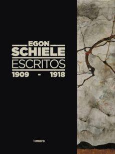 escritos, 1909-1918.egon schiele-egon schiele-9788494134227