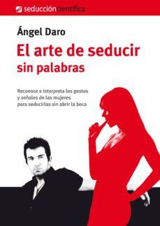 el arte de seducir sin palabras-angel daro-9788494164927
