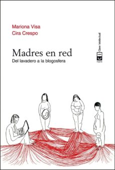Descargas de libros electrónicos móviles MADRES EN RED: DEL LAVADERO A LA BLOGOSFERA de MARIONA VISA BAROSA, CIRA CRESPO CABILLO 9788494207327 (Literatura española)
