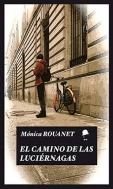 Ebook para psp descargar gratis EL CAMINO DE LAS LUCIERNAGAS  9788494264627 de MONICA ROUANET en español