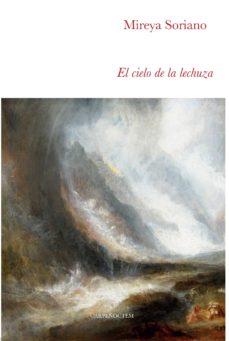 Descarga gratuita de archivos pdf ebook EL CIELO DE LA LECHUZA DJVU FB2 PDB de MIREYA SORIANO 9788494580727 in Spanish