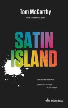 Ebook pdf / txt / mobipocket / epub descargar aquí SATIN ISLAND (Spanish Edition) MOBI FB2 RTF de TOM MCCARTHY