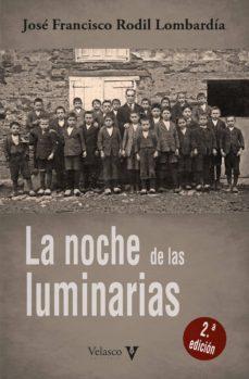 Ebook torrent descargas gratis LA NOCHE DE LAS LUMINARIAS MOBI CHM 9788494849527 (Spanish Edition) de JOSÉ FRANCISCO RODIL LOMBARDÍA