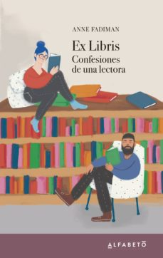Ebook compartir descargar gratis EX LIBRIS CONFESIONES DE UNA LECTORA de ANNE FADIMAN CHM iBook DJVU en español