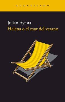 Foro para la descarga de libros. HELENA O EL MAR DEL VERANO (2ª ED.) de JULIAN AYESTA 9788495359827