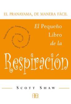 Costosdelaimpunidad.mx El Pequeño Libro De La Respiracion: El Pranayama, De Manera Facil Image