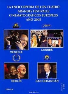 Relaismarechiaro.it La Enciclopedia De Los Cuatro Grandes Festivales Cinematograficos Europeos Año 2005: Venecia, Cannes, Berlin, San Sebastian (T. Ix) Image