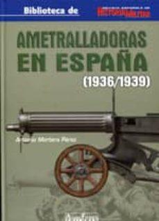 Lofficielhommes.es Ametralladoras En España 1936-1939 Image