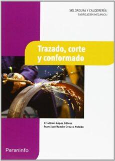 trazado, corte y conformado (ciclos formativos de grado medio)-francisco ramon orozco roldan-cristobal lopez galvez-9788497324427