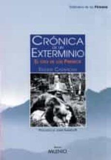 Ebook francais descargar gratuit CRONICA DE UN EXTERMINIO: EL OSO DE LOS PIRINEOS de EUGENI CASANOVA in Spanish DJVU iBook