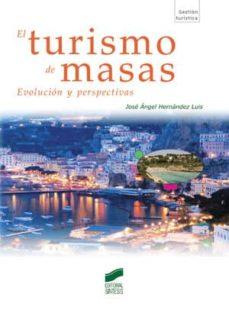 el turismo de masas (ebook)-josé ángel hernández luis-9788497568227