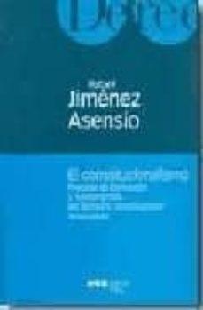el constitucionalismo: proceso de formacion y fundamentos del der echo constitucional (3ª ed.)-rafael jimenez asensio-9788497682527