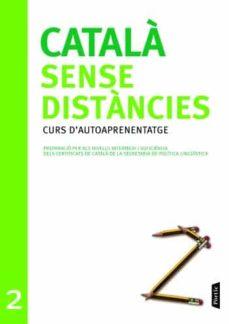 Bressoamisuradi.it Catala Sense Distancies 2:curs D Autoaprenentage.preparacio Per A Ls Nivells Intemedi I Suficiencia Dels Certificats De La Secretaria De Politica Linguistica Image