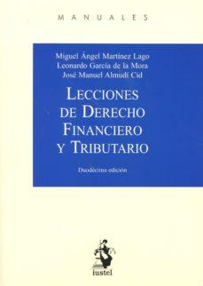 lecciones de derecho financiero y tributario (12ª ed.)-miguel angel martinez lago-9788498903027