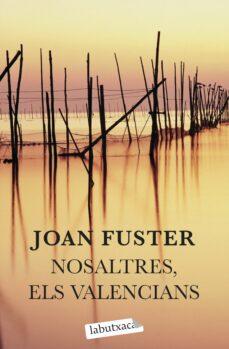 Descargar libros japoneses en línea NOSALTRES, ELS VALENCIANS de FUSTER ORTELLS JOAN
