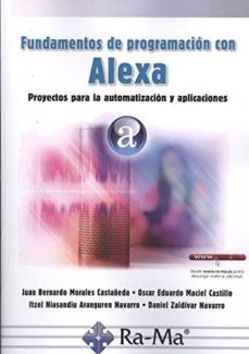 fundamentos de programación con alexa-juan morales castañeda-oscar maciel castillo-9788499647227