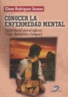 Descargar libros de kindle gratis sin tarjeta de crédito CONOCER LA ENFERMEDAD MENTAL de MARIA ELENA RODRIGUEZ SEOANE 9788499690827 en español