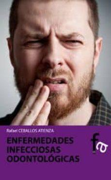 Descargar libros de texto completo gratis ENFERMDEDADES INFECCIOSAS ODONTOLOGICAS (Literatura española)  9788499765327