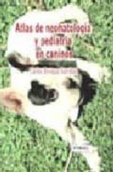 Descarga gratuita de eBookers: ATLAS DE NEONATOLOGIA Y PEDIATRIA EN CANINOS (Literatura española) 9789505553327