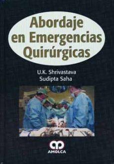 Libros electrónicos descargados deutsch ABORDAJE EN EMERGENCIAS QUIRURGICAS (Literatura española) 9789587550627 de U. K. SHRIVASTAVA, SUDIPTA SAHA