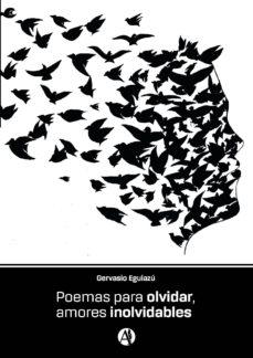 poemas para olvidar amores inolvidables (ebook)-gervasio eguiazú-9789877616927